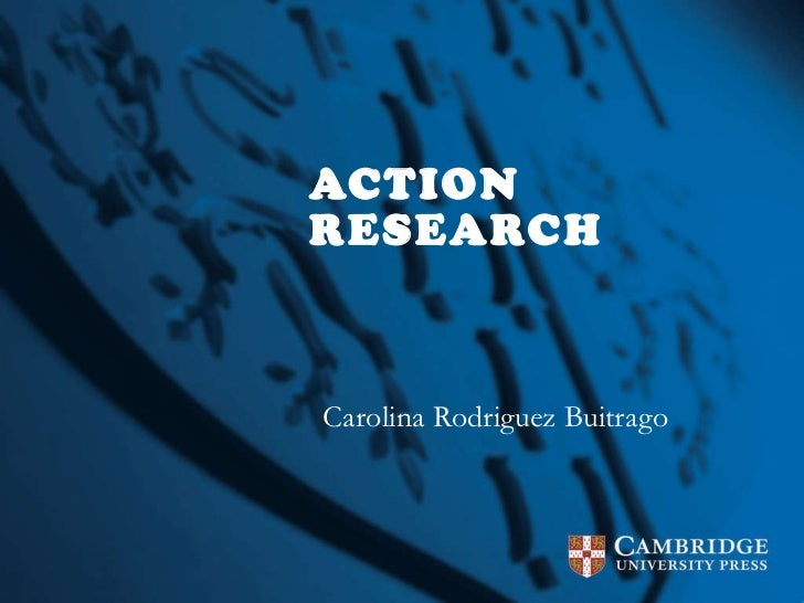 ACTION RESEARCH Carolina Rodriguez Buitrago