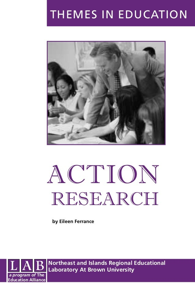 a program of The Education Alliance THEMES IN EDUCATION ACTION RESEARCH Northeast and Islands Regional Educational Laborat...
