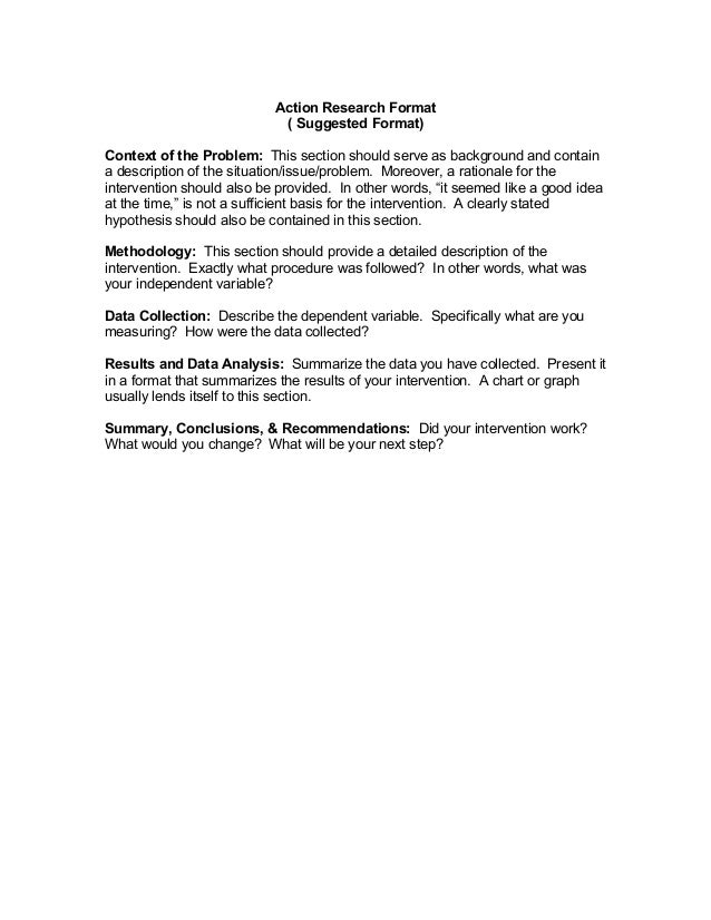 Action Research Format                            ( Suggested Format)Context of the Problem: This section should serve as ...