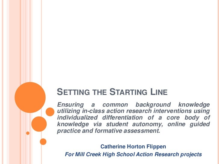 SETTING THE STARTING LINEEnsuring a common background knowledgeutilizing in-class action research interventions usingindiv...