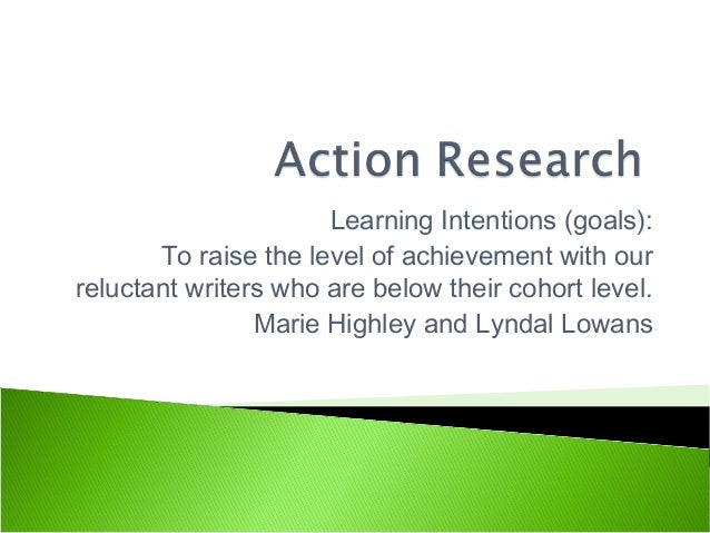 Learning Intentions (goals): To raise the level of achievement with our reluctant writers who are below their cohort level...