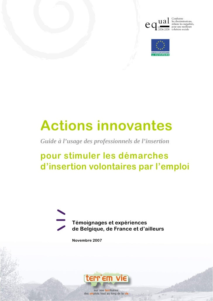 Actions innovantes Guide à l'usage des professionnels de l'insertion  pour stimuler les démarches d'insertion volontaires ...