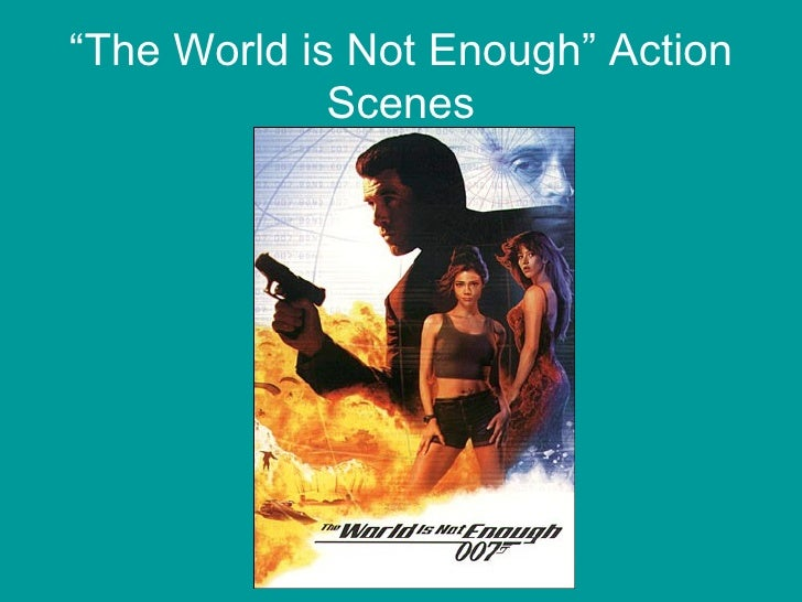 """"""" The World is Not Enough"""" Action Scenes"""