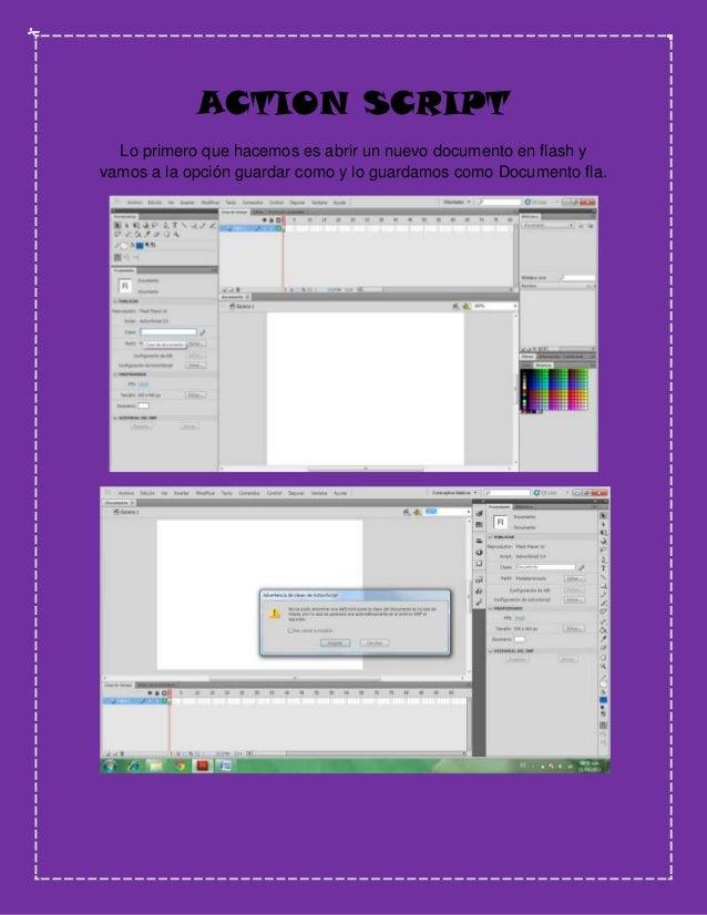 ACTION SCRIPT  Lo primero que hacemos es abrir un nuevo documento en flash yvamos a la opción guardar como y lo guardamos ...