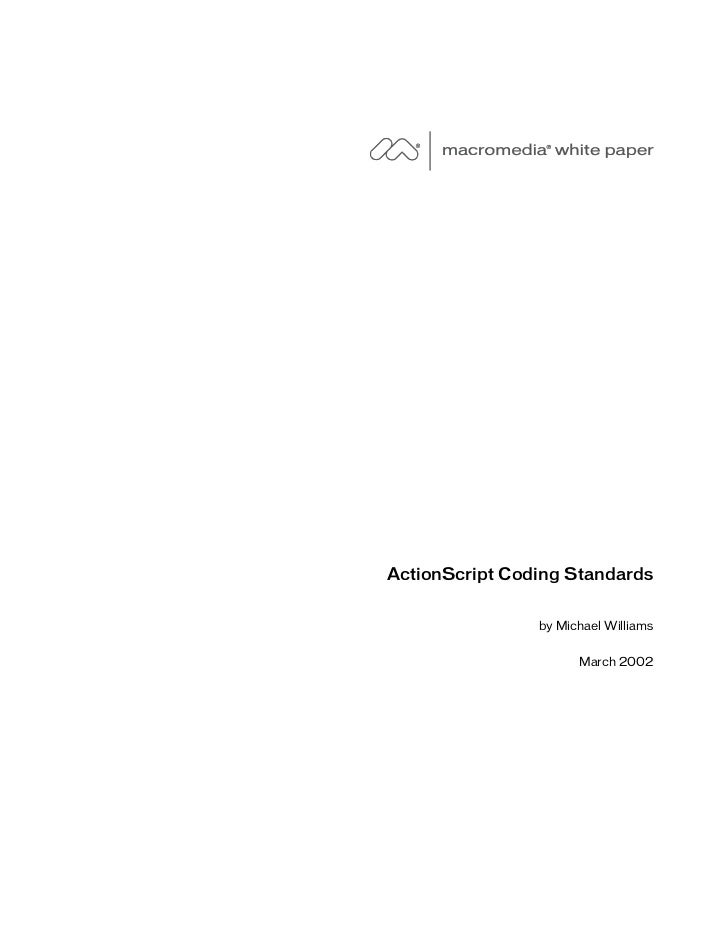 ActionScript Coding Standards                   by Michael Williams                        March 2002