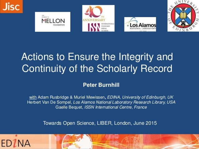 Actions to Ensure the Integrity and Continuity of the Scholarly Record Peter Burnhill with Adam Rusbridge & Muriel Mewisse...