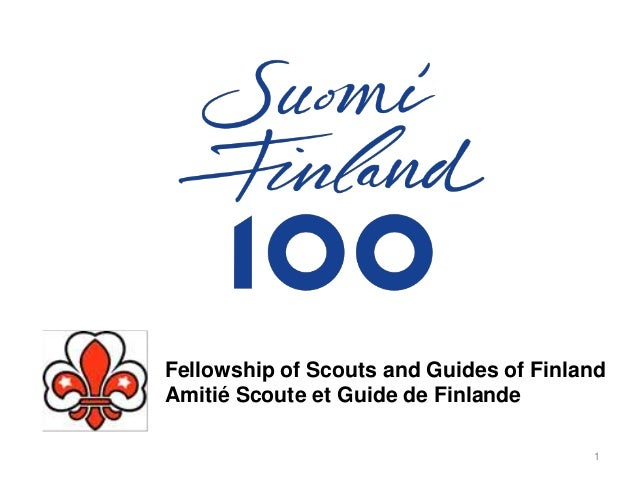 Fellowship of Scouts and Guides of Finland Amitié Scoute et Guide de Finlande 1