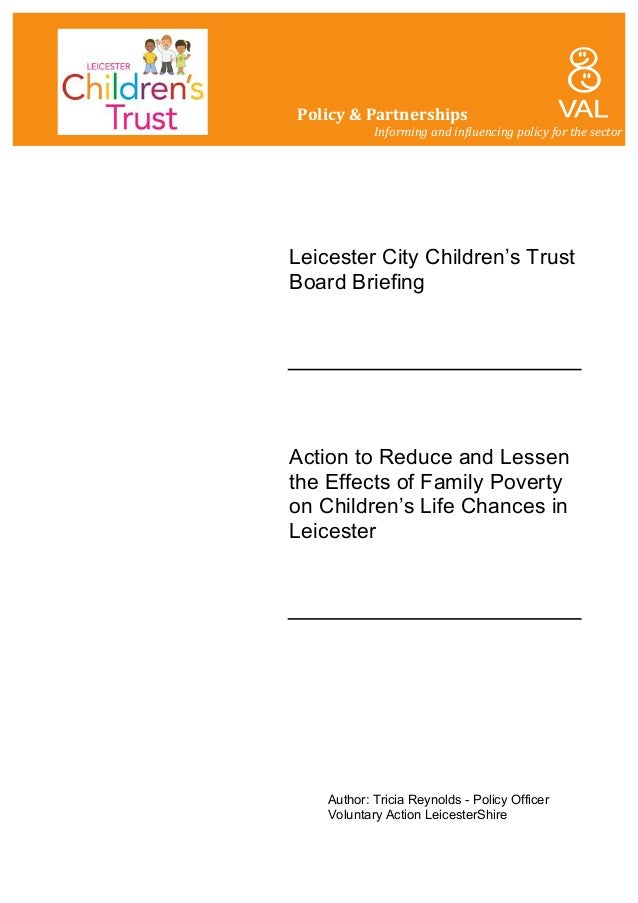 Leicester City Children's Trust Board Briefing Action to Reduce and Lessen the Effects of Family Poverty on Children's Lif...