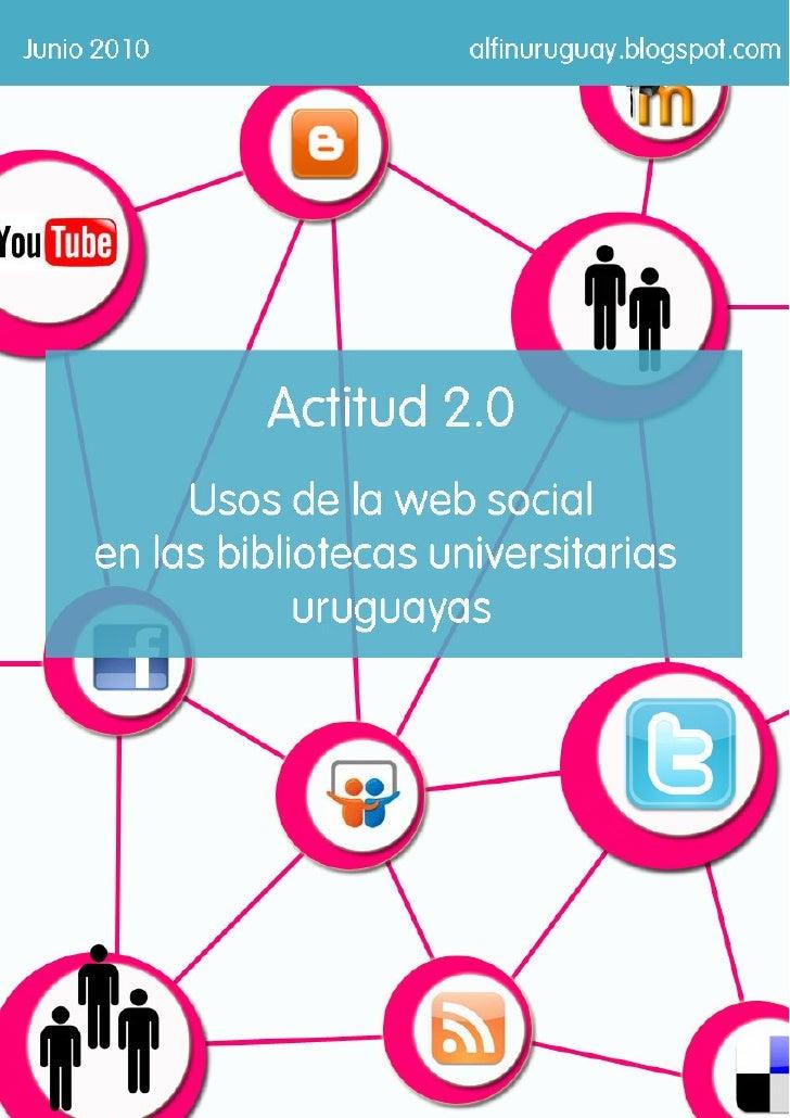Actitud 2.0: Usos de la Web Social en las Bibliotecas Universitarias Uruguayas