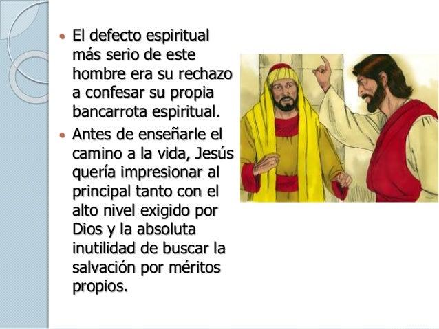  El defecto espiritual más serio de este hombre era su rechazo a confesar su propia bancarrota espiritual.  Antes de ens...