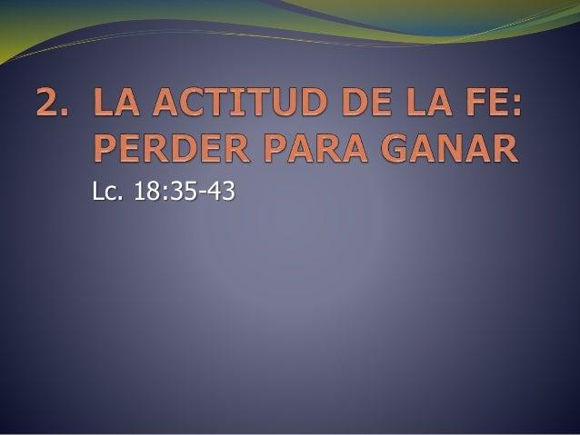 Lc. 18:35-43
