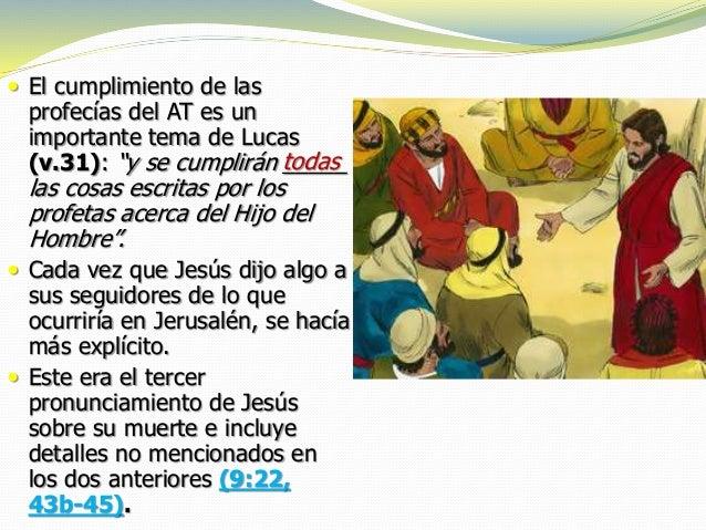 """ El cumplimiento de las profecías del AT es un importante tema de Lucas (v.31): """"y se cumplirán _____ las cosas escritas ..."""