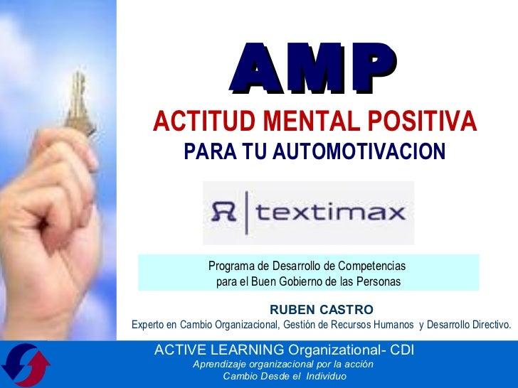 AMP    ACTITUD MENTAL POSITIVA           PARA TU AUTOMOTIVACION                 Programa de Desarrollo de Competencias    ...