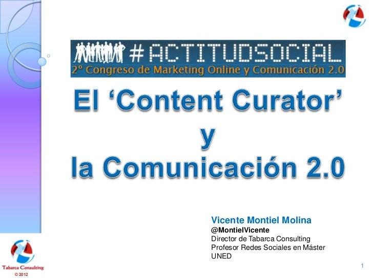 Vicente Montiel Molina         @MontielVicente         Director de Tabarca Consulting         Profesor Redes Sociales en M...