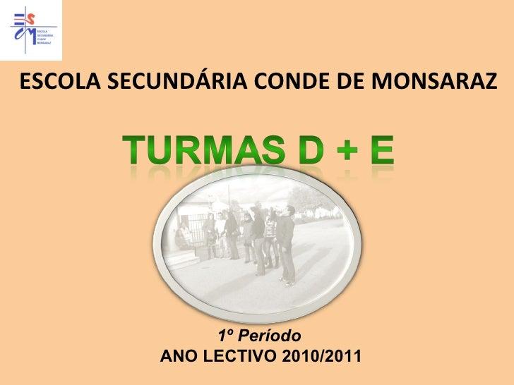 ESCOLA SECUNDÁRIA CONDE DE MONSARAZ 1º Período ANO LECTIVO 2010/2011