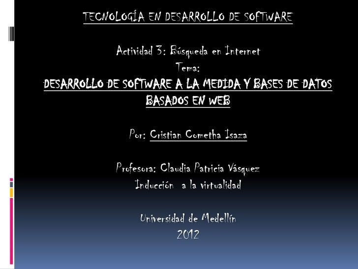 TECNOLOGÍA EN DESARROLLO DE SOFTWARE            Actividad 3: Búsqueda en Internet                          Tema:DESARROLLO...