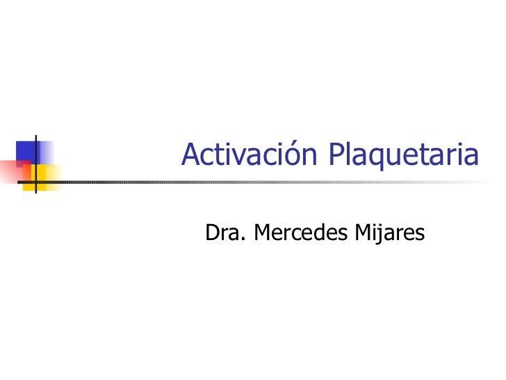 Activación Plaquetaria Dra. Mercedes Mijares