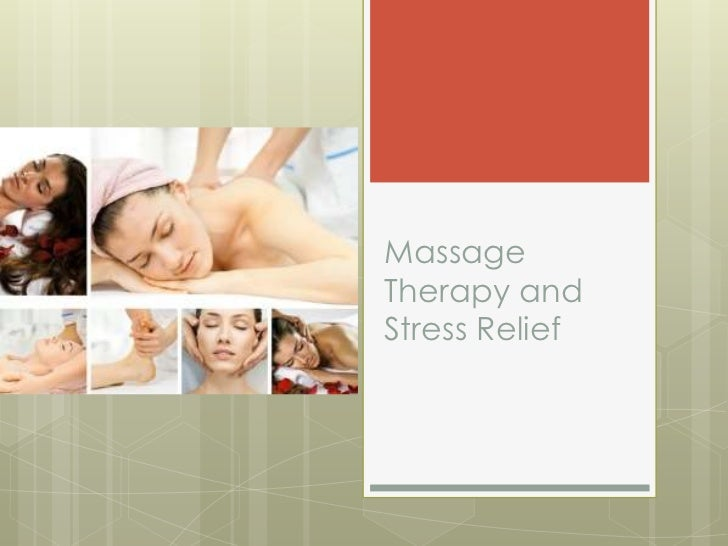 MassageTherapy andStress Relief