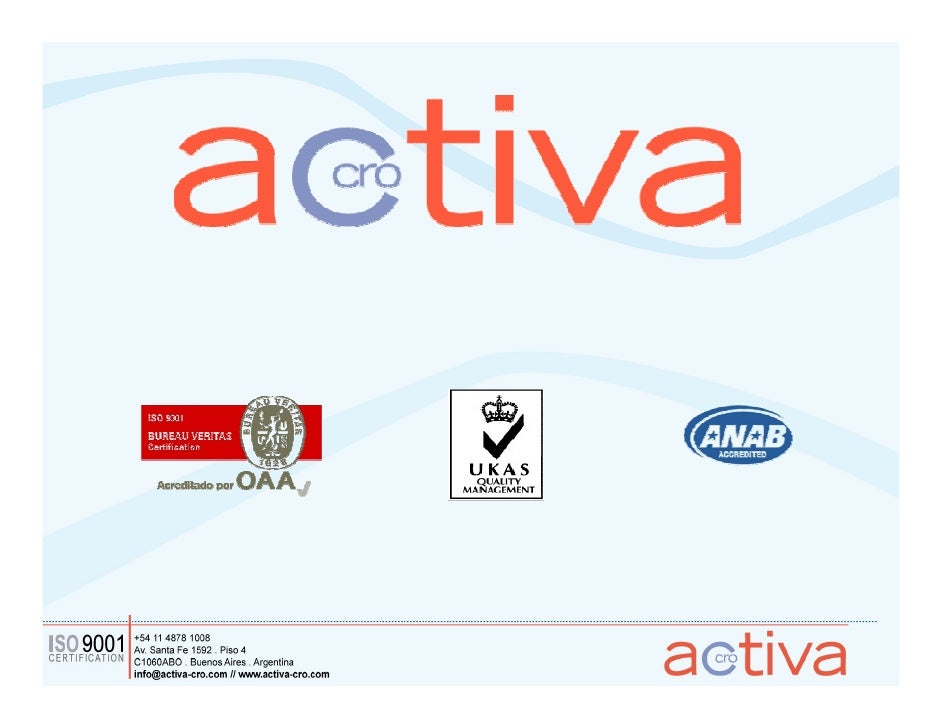 Company  Activa is a full-service Contract Research Organization (CRO) based in Buenos Aires, Argentina  • Established in ...