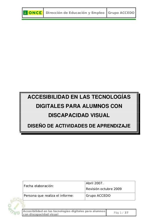 Dirección de Educación y Empleo Grupo ACCEDO ACCESIBILIDAD EN LAS TECNOLOGÍAS DIGITALES PARA ALUMNOS CON DISCAPACIDAD VISU...