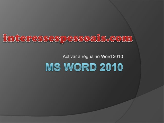 Activar a régua no Word 2010