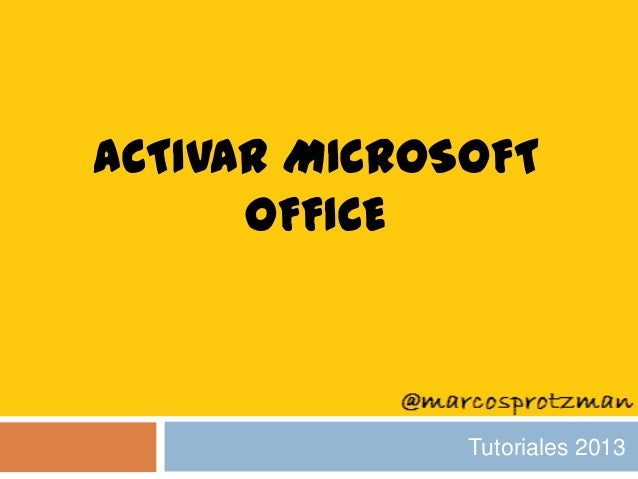 ACTIVAR MICROSOFT OFFICE Tutoriales 2013