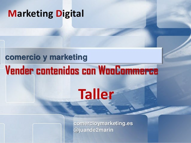 comercioymarketing.es WooCommerce Comercio Digital Internacional comercioymarketing.es @juande2marin comercio y marketing ...