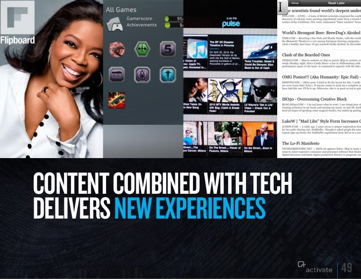CONTENT COMBINED WITH TECHDELIVERS NEW ExPERIENCES                             49
