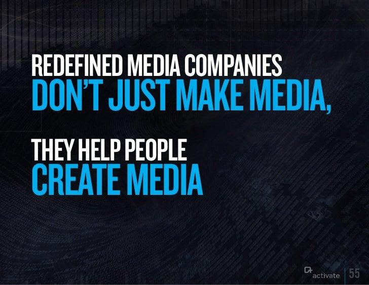 REDEFINED MEDIA COMPANIESDON'T JuST MAkE MEDIA,THEy HELP PEOPLECREATE MEDIA                            55