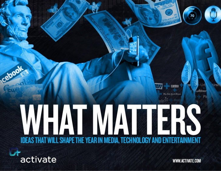 WHAT MATTERSIdEAS THAT WIll SHApE THE yEAR In MEdIA, TEcHnology And EnTERTAInMEnT                                         ...
