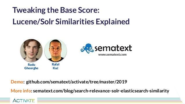 Tweaking the Base Score: Lucene/Solr Similarities Explained Slide 2