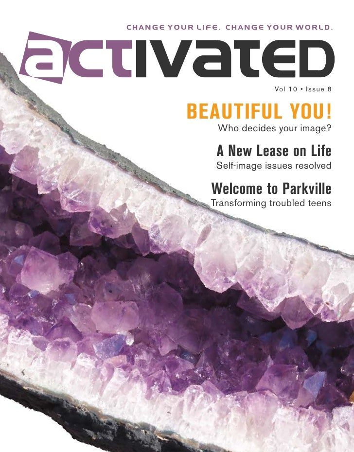 change your life. change your world.                                 Vol 10 • Issue 8             BEAUTIFUL YOU!          ...