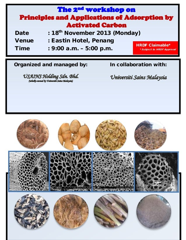 The 2nd workshop onPrinciples and Applications of Adsorption byActivated CarbonDate : 18thNovember 2013 (Monday)Venue : Ea...