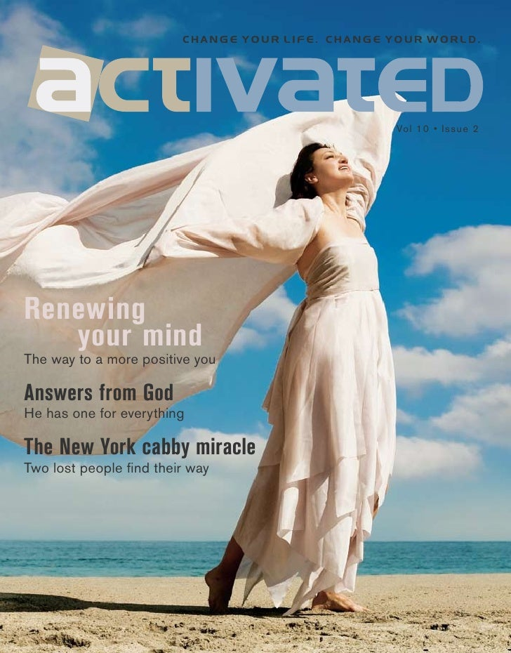 change your life. change your world.                                                       Vol 10 • Issue 2     Renewing  ...