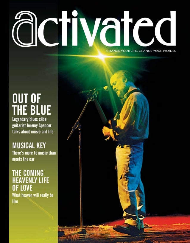 ctivatedctivated OUT OF THE BLUELegendary blues slide guitarist Jeremy Spencer talks about music and life MUSICAL KEY Ther...