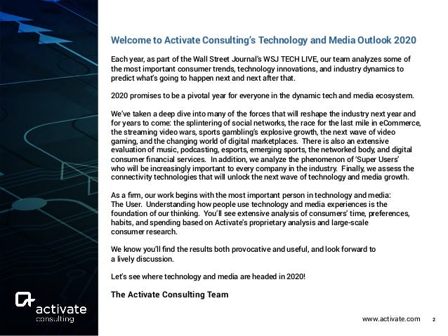 www.activate.com 2 Welcome to Activate Consulting's Technology and Media Outlook 2020 Each year, as part of the Wall Stree...