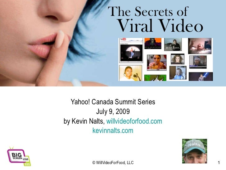 The Secrets of Yahoo! Canada Summit Series July 9, 2009 by Kevin Nalts,  willvideoforfood.com kevinnalts.com © WillVideoFo...