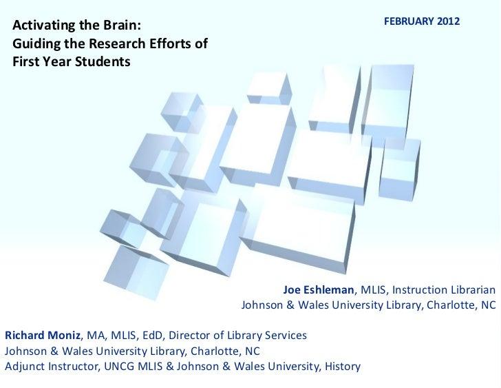 Joe Eshleman , MLIS, Instruction Librarian Johnson & Wales University Library, Charlotte, NC Richard Moniz , MA, MLIS, EdD...