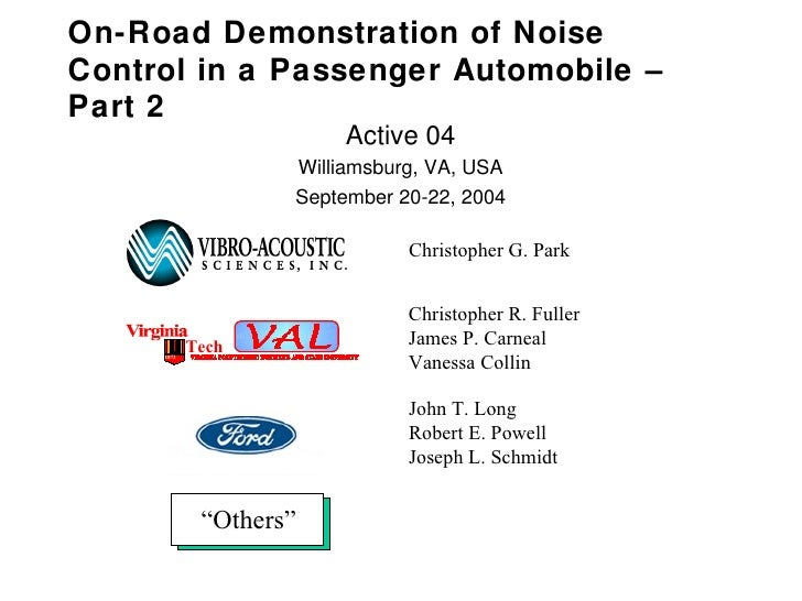 On-Road Demonstration of Noise Control in a Passenger Automobile – Part 2 Active 04 Williamsburg, VA, USA September 20-22,...