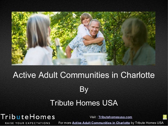 Active Adult Communities in Charlotte By Tribute Homes USA Visit : Tributehomesusa.com For more Active Adult Communities i...