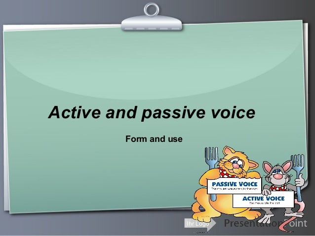 Active and passive voice Form and use  Ihr Logo