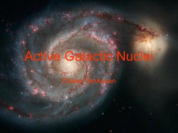 Active Galactic Nuclei Chase VanAuken