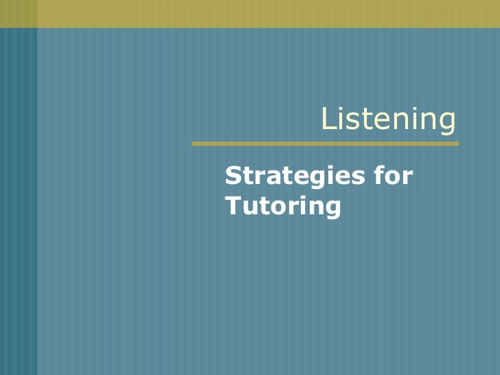Listening Strategies for Tutoring