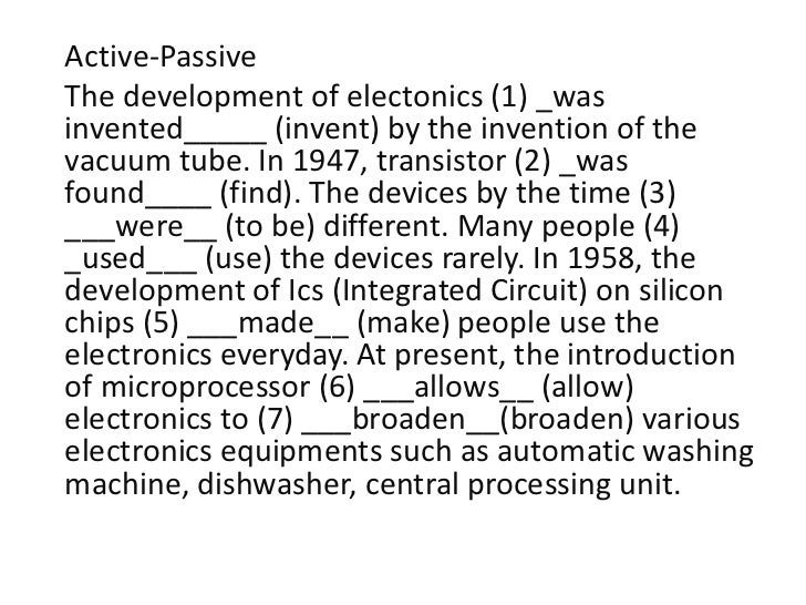 Active-PassiveThe development of electonics (1) _wasinvented_____ (invent) by the invention of thevacuum tube. In 1947, tr...