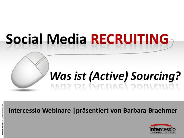 Social Media RECRUITING                                                                   Was ist (Active) Sourcing?www.in...