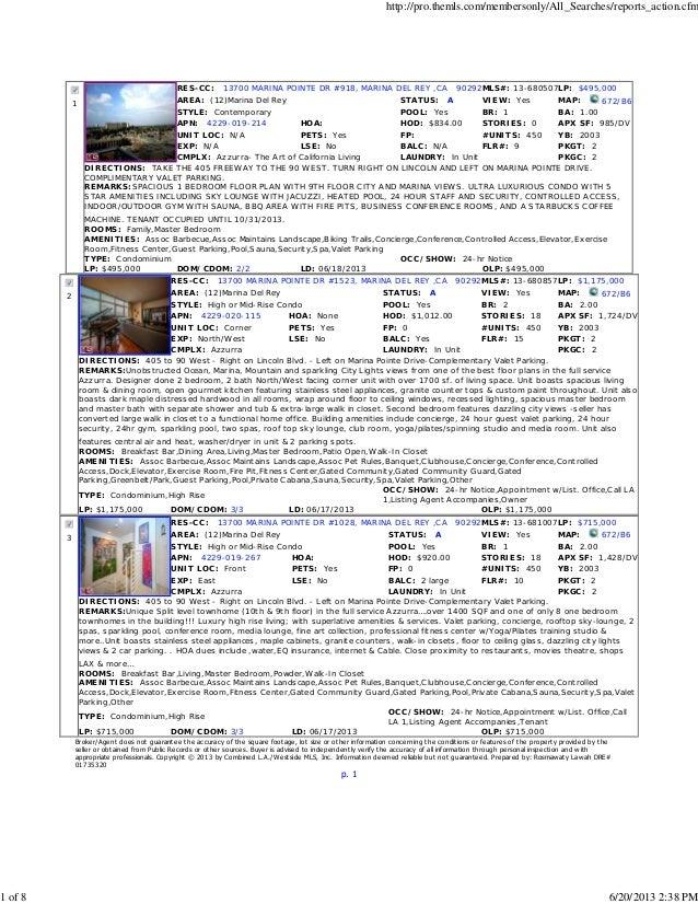 1RES-CC: 13700 MARINA POINTE DR #918, MARINA DEL REY ,CA 90292MLS#: 13-680507LP: $495,000AREA: (12)Marina Del Rey STATUS: ...