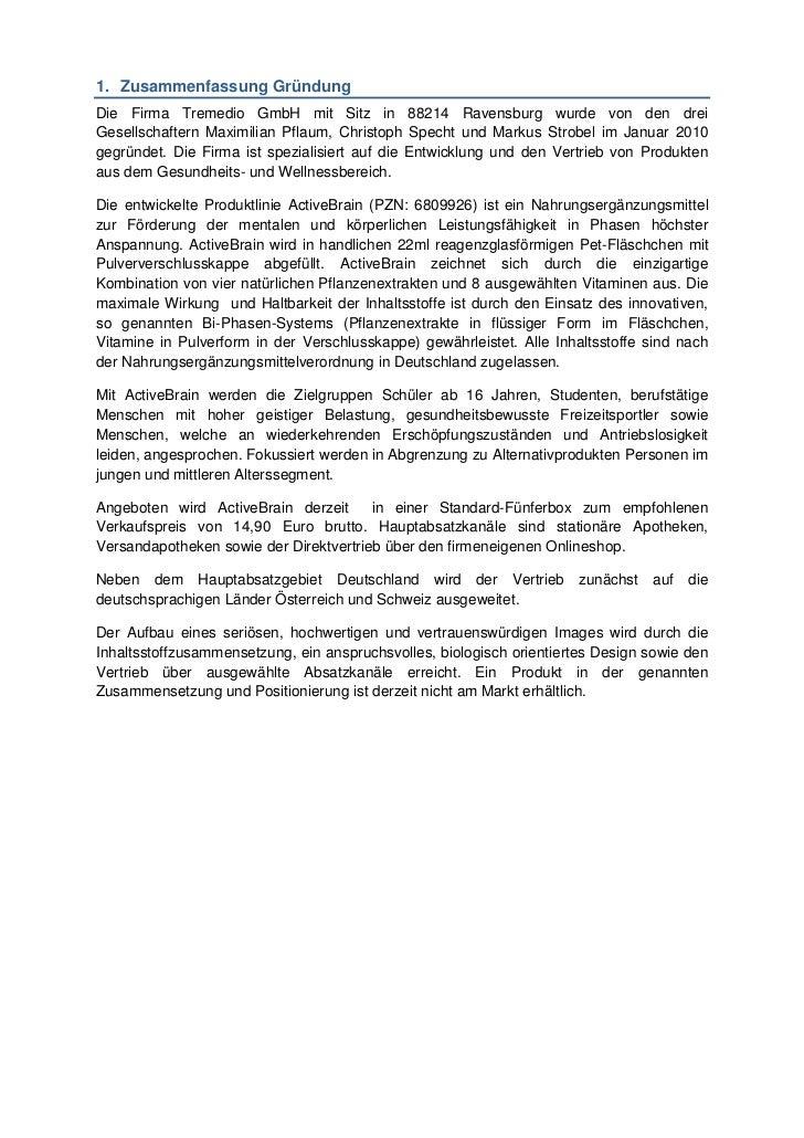 1. Zusammenfassung GründungDie Firma Tremedio GmbH mit Sitz in 88214 Ravensburg wurde von den dreiGesellschaftern Maximili...