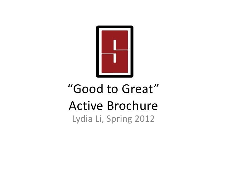 """Good to Great""Active BrochureLydia Li, Spring 2012"