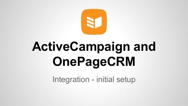ActiveCampaign and OnePageCRM Integration - initial setup