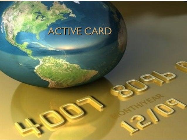 ACTIVE CARDACTIVE CARD
